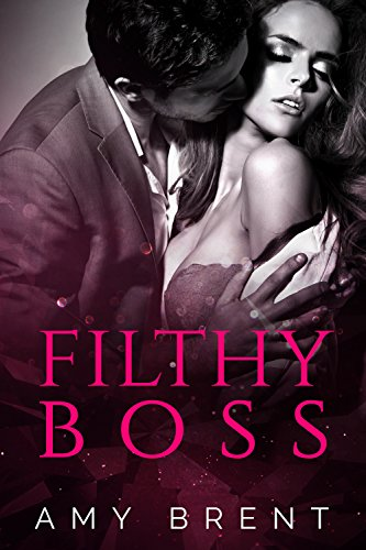 Filthy Boss by Amy  Brent