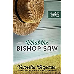 What the Bishop Saw (The Amish Bishop Mysteries Book 1)