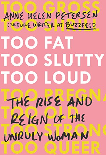 Too Fat, Too Slutty, Too Loud