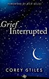 Grief Interrupted: A Holistic Guide to Reclaiming Your Joy