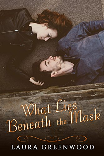 What Lies Beneath the Mask by Laura Greenwood