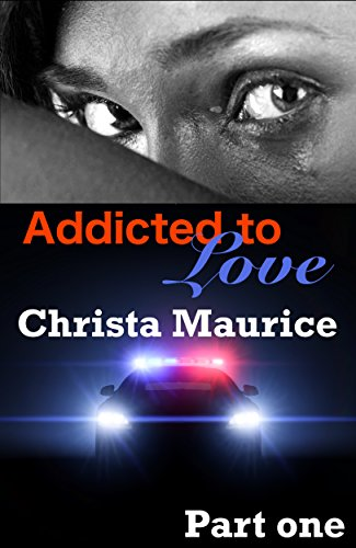 Addicted To Love by Christa Maurice