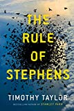 Cover Image of The Rule of Stephens: a novel by Timothy Taylor published by Doubleday Canada