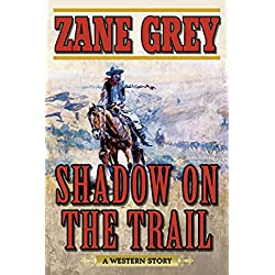 Shadow on the Trail: A Western Story
