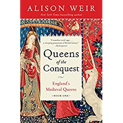 Queens of the Conquest: England's Medieval Queens Book One