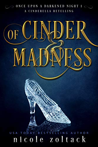 Of Cinder and Madness by Nicole Zoltack