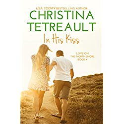 In His Kiss (Love On The North Shore Book 4)