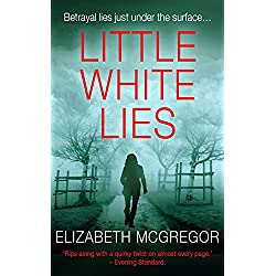Little White Lies: A psychological suspense thriller of grief, betrayal and a marriage gone wrong