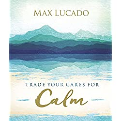 Trade Your Cares for Calm