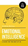 Emotional Intelligence: A Guide For the Rest of Us