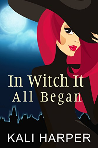 In Witch It All Began by Kali Harper