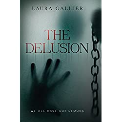 The Delusion: We All Have Our Demons (The Delusion Series Book 1)