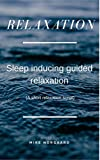 Relaxation - Sleep inducing guided relaxation: (A short relaxation script)