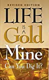 Life Is a Gold Mine: Can You Dig It?