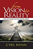 From Vision to Reality: Seven Steps Towards Fulfilling Your True Purpose