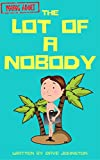 Free eBook - The Lot of a Nobody