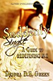 Suddenly Single: A Guide to Redefining Me