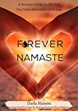 Forever Namaste: A Journey to Hope in the First Two Years after Child Loss
