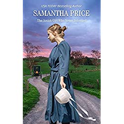 The Amish Girl Who Never Belonged: Amish Romance (Amish Misfits Book 1)