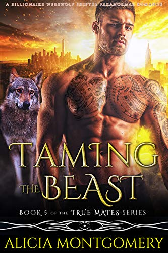 Taming the Beast by Alicia Montgomery