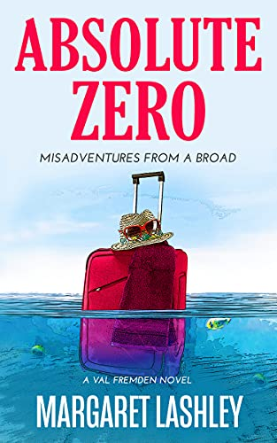 Absolute Zero: Misadventures From A Broad by Margaret Lashley