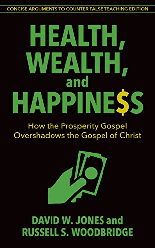 Health, Wealth & Happiness: How the Prosperity Gospel Overshadows the Gospel of Christ