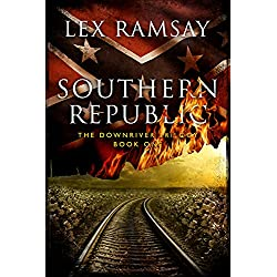 Southern Republic (The Downriver Trilogy Book 1)