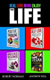 Positive Thinking, Self Love, Mindfulness, Vegan: 4 Books in 1!  The Total Life Makeover Combo! 30 Days Veganism, Stay in the Moment, 30 Days of Positive Thought, 30 Days of Self Love