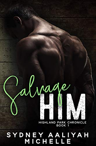 Salvage Him  by Sydney Aaliyah  Michelle