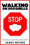 Stop Walking on Eggshells: Effective Way to Find Emotional Freedom, Increase Self-Awareness, and Emotional Intelligence