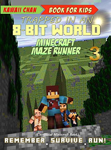 Book for Kids: Minecraft Maze Runner: (Unofficial Minecraft Book) (Trapped in an 8-Bit World 3) (English Edition)