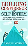 Building Confidence and Self Esteem: Strengthening Basic Conversational Intelligence and Observational Skills