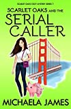 Free eBook - Scarlet Oaks and the Serial Caller
