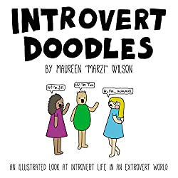 Introvert Doodles: An Illustrated Look at Introvert Life in an Extrovert World