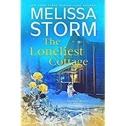 The Loneliest Cottage: A Page-Turning Tale of Mystery, Adventure & Love (Alaskan Hearts Book 1)