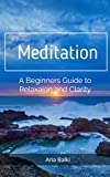 Meditation:  A Beginner's Guide to Relaxation and Clarity