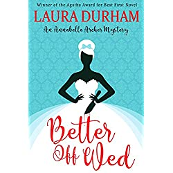 Better Off Wed (Annabelle Archer Wedding Planner Mystery Book 1)