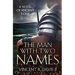 The Man With Two Names: A Novel of Ancient Rome (The Sertorius Scrolls Book 1)