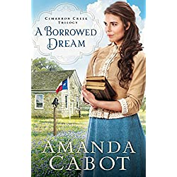 A Borrowed Dream (Cimarron Creek Trilogy Book #2)