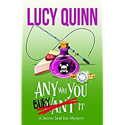Any Way You Bury It (Secret Seal Isle Mysteries Book 4)