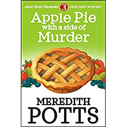 Apple Pie With A Side Of Murder (Daley Buzz Treasure Cove Cozy Mystery Book 3)