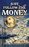 Free eBook - Just Follow The Money