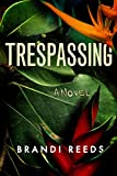 Trespassing: A Novel