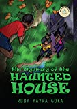 The Mystery of the Haunted House (Koku, Kakra and Panyin Series: Book 1)