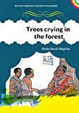Trees Crying in the Forest (MK Early Emergent Readers Programme)
