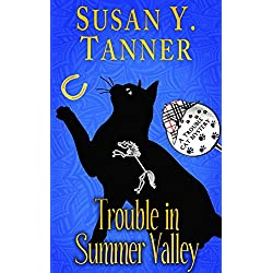 Trouble in Summer Valley: Book 4 of Cat Detective Familiar Legacy mystery series
