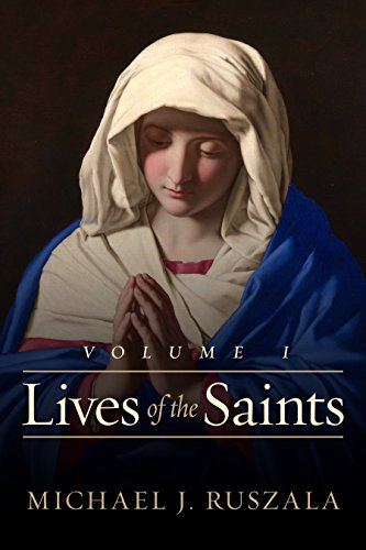 Lives of the Saints: Volume I (January - March)