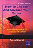 How To Choose and Advance your Career. Personality Guide to Course and Career