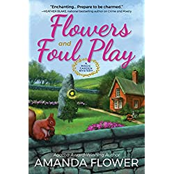 Flowers and Foul Play: A Magic Garden Mystery