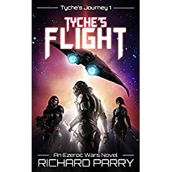 Tyche's Flight: A Space Opera Adventure Science Fiction Epic (Ezeroc Wars Book 1)